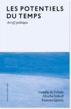 les-potentiels-du-temps-art-et-politique_camille-de-toledo_aliocha-imhoff_kantuta-quiros_chto_le-peuple-qui-manque-mini